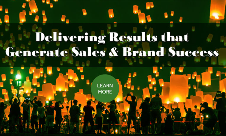 Delivering Results that Generate Sales and Brand Success