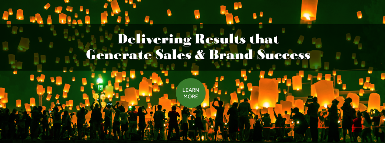 Delivering Results that Generate Sales & Brand Success